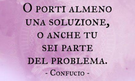 O porti almeno una soluzione, o anche tu sei parte del problema