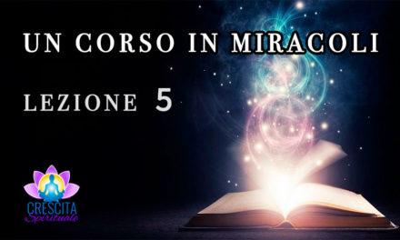 Un Corso in Miracoli: Lezione 5
