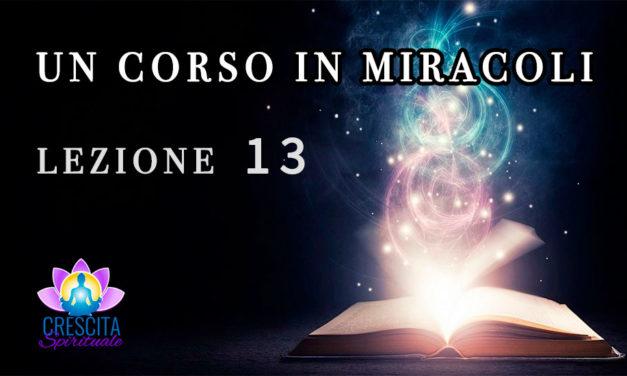 Un Corso in Miracoli: Lezione 13