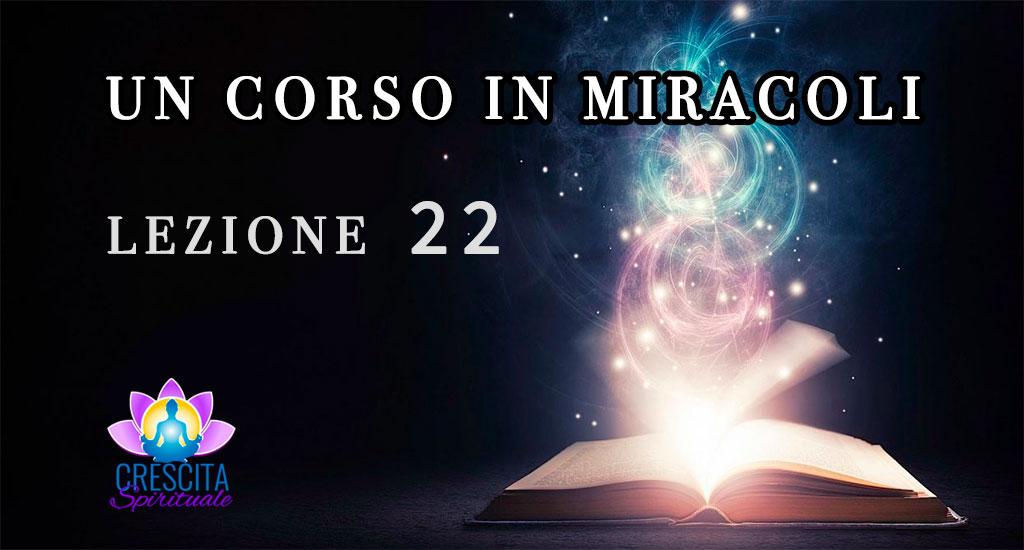 Un Corso in Miracoli: Lezione 22