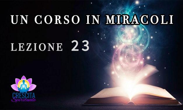 Un Corso in Miracoli: Lezione 23